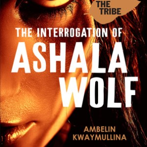 Book review: The Interrogation of Ashala Wolf by Ambelin Kwaymullina