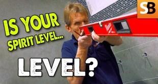 Is Your Spirit Level Level?