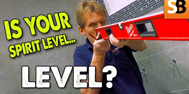 Is Your Spirit Level Level?