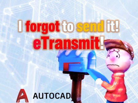 I forgot to send it! Never again, with eTransmit! AutoCAD Guides AutoCAD Tips