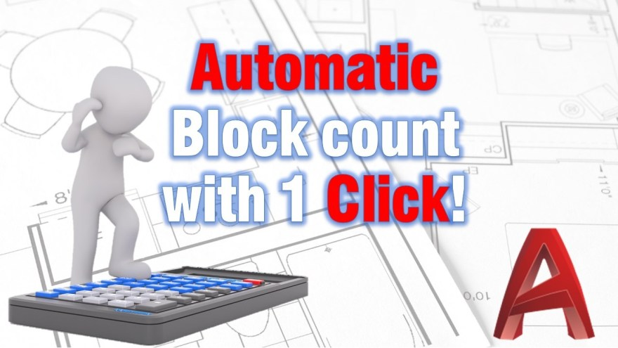Automatic Block Count with 1 Click! AutoCAD Tips