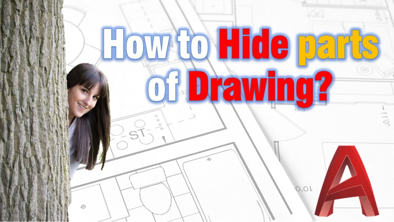 Hide parts of drawing AutoCAD