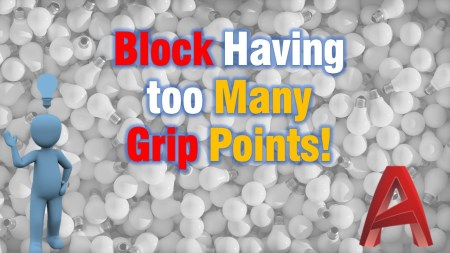 Selecting Block in AutoCAD Having too Many Grip Points! AutoCAD Tips