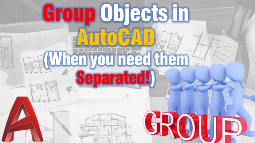Group Objects in AutoCAD (When you need them Separated!) AutoCAD Guides