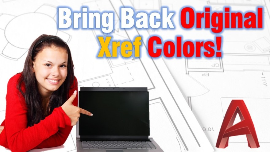 Bricg back Original Xref Colors with one command!