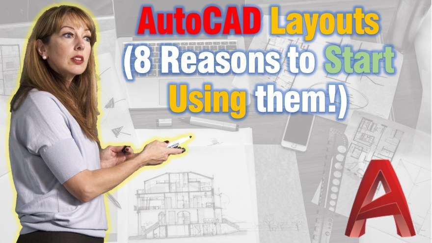 8 Benefits of using AutoCAD Layouts!