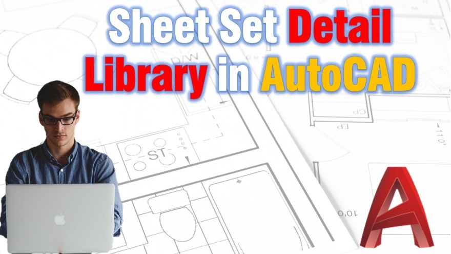 Sheet Set Detail Library in AutoCAD (Creating and Using Details) AutoCAD Guides