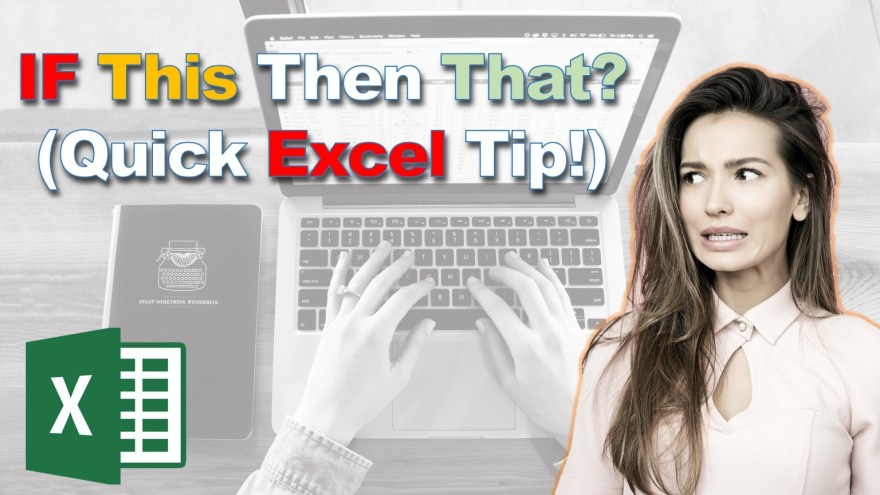 IF This Then That? (Quick Excel Tip!) Microsoft Excel