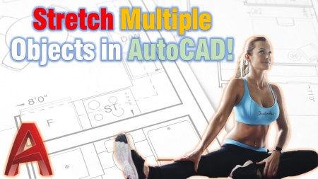 Stretch Multiple Objects in AutoCAD (Stretch like a PRO!) AutoCAD Tips