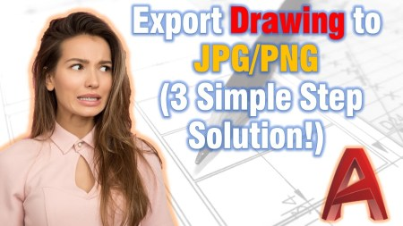 Export Drawing to JPG or PNG (3 Simple Step Solution!) AutoCAD Tips