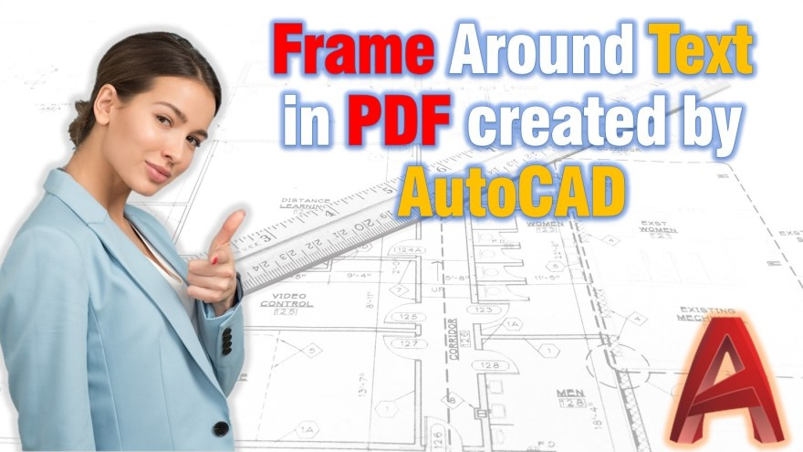Frame Around Text in PDF created by AutoCAD AutoCAD Tips
