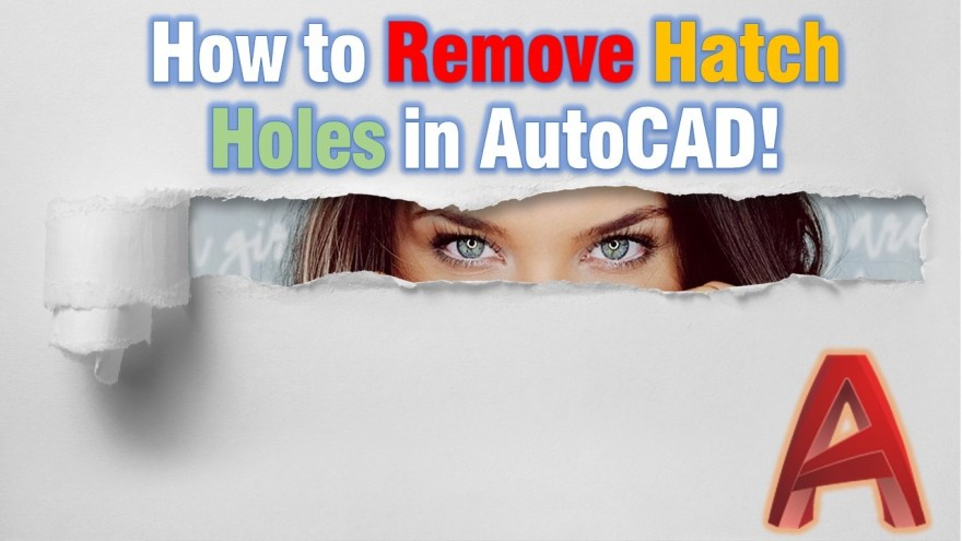 Fix Hatch Holes AutoCAD
