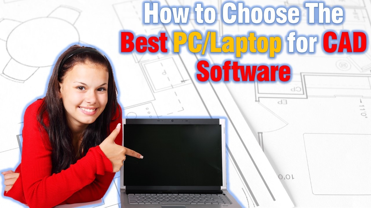 how to choose the best pc for CAD