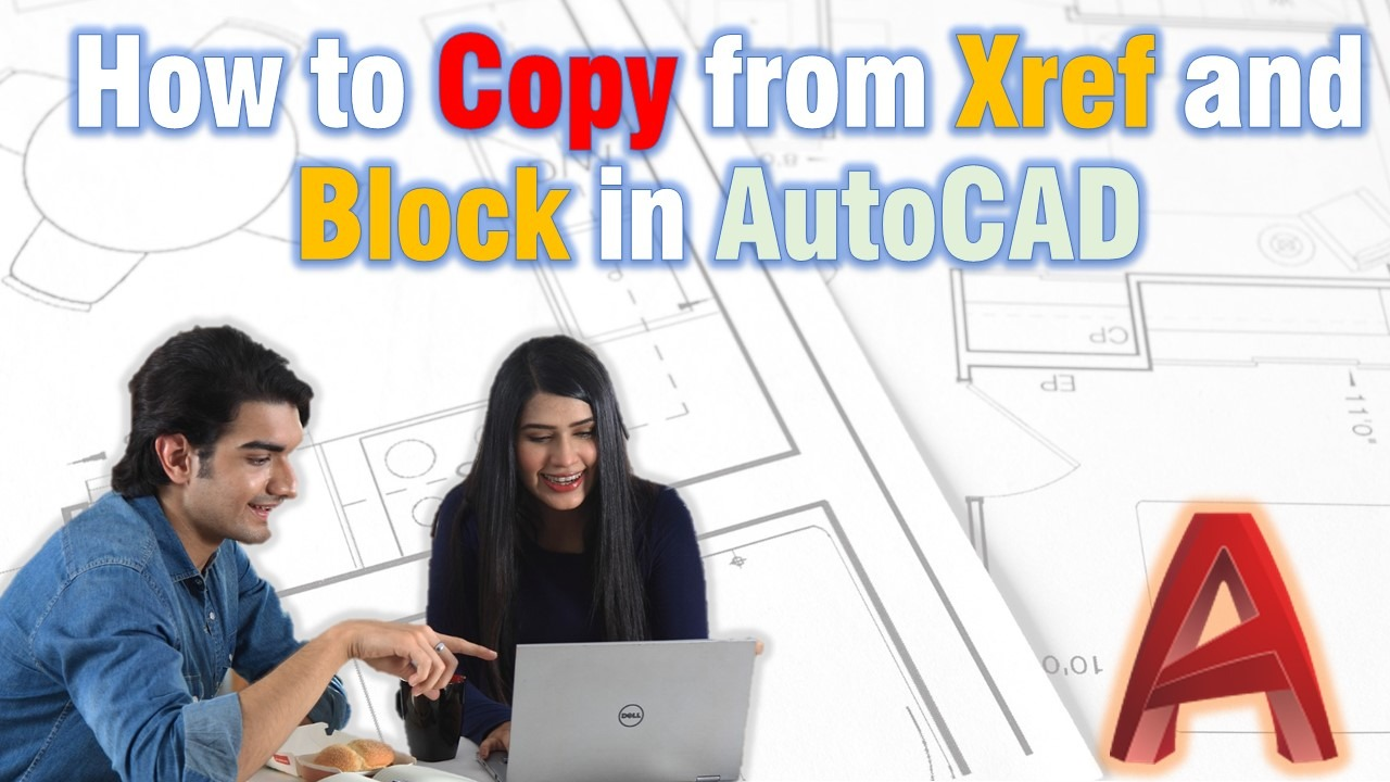 Learn how to copy from Xref and Block in AutoCAD