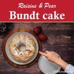 Raisins and Pear Bundt Cake