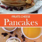 Fruits Cheese Pancakes