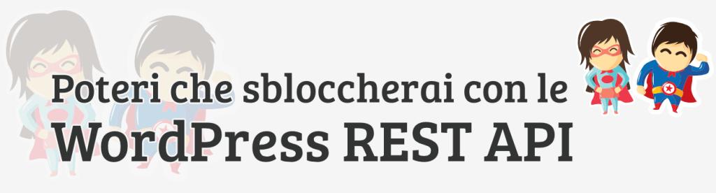 Quali poteri potrai ottenere dalle REST API di WordPress?