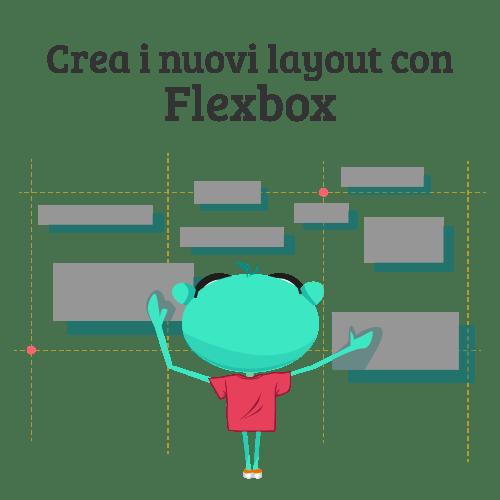 Crea i Nuovi Layout con Flexbox