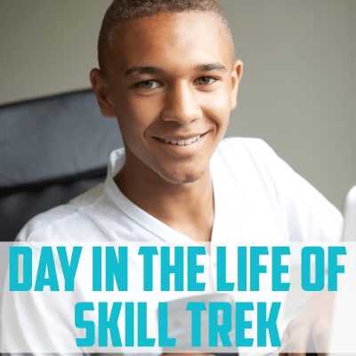 Day in the Life of Skill Trek