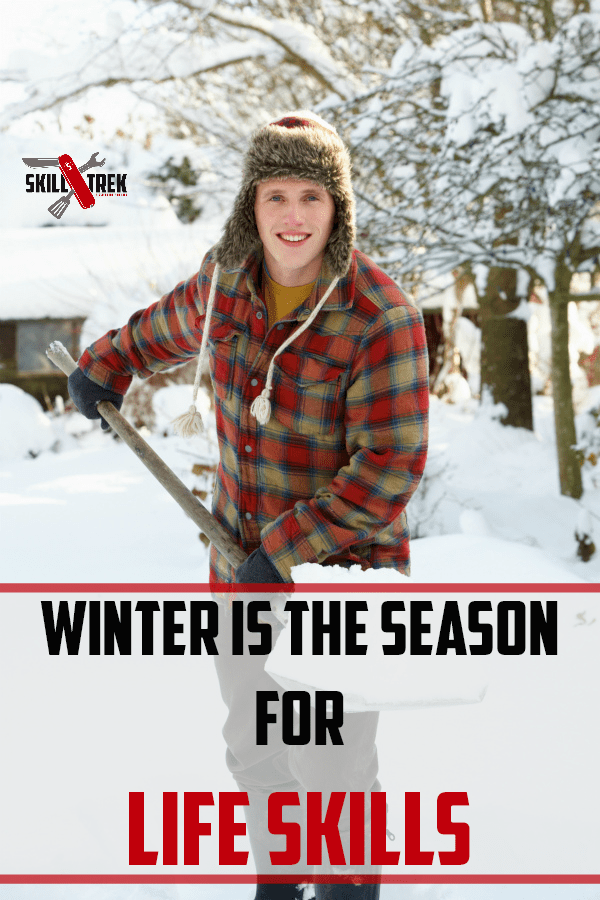 Instead of the winter blues, take some time to focus on the FUN winter brings. Like life skills for you and your kids! Yes, winter is the season for life skills.