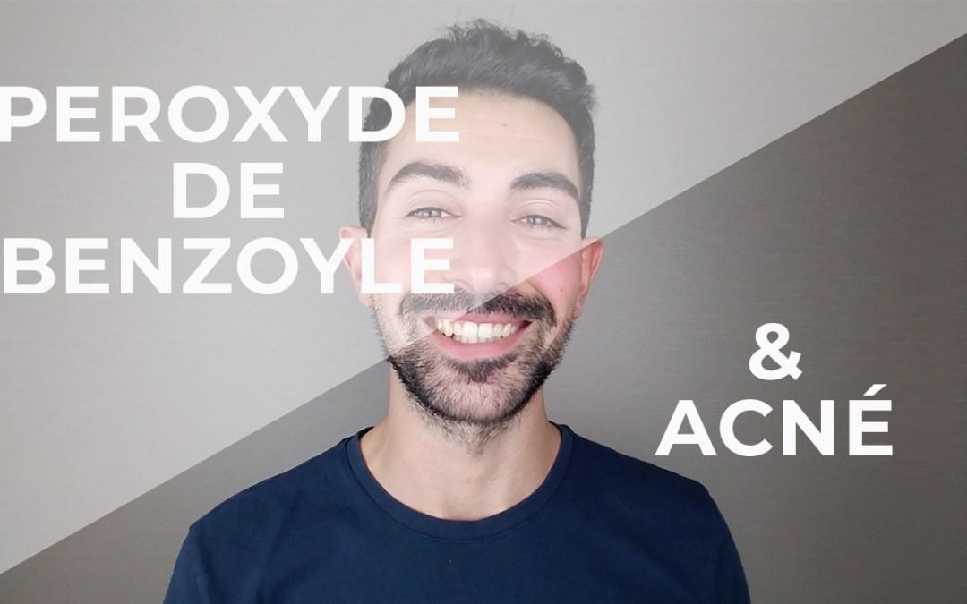 Peroxyde de Benzoyle : Acné et Effets secondaires