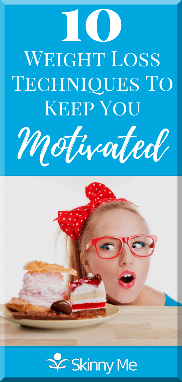 10 Weight Loss Techniques To Keep You Motivated