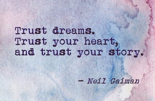 trust dreams trust your heart trust your story