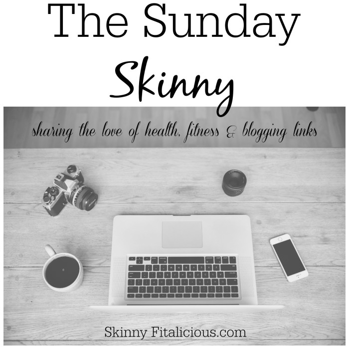 The Sunday Skinny 5/21/17