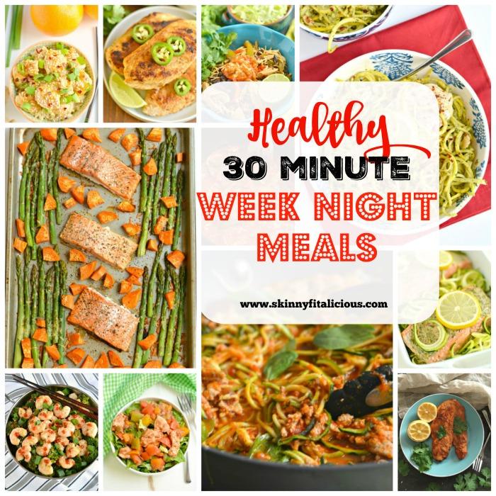 Healthy 30 Minute Week Night Meals