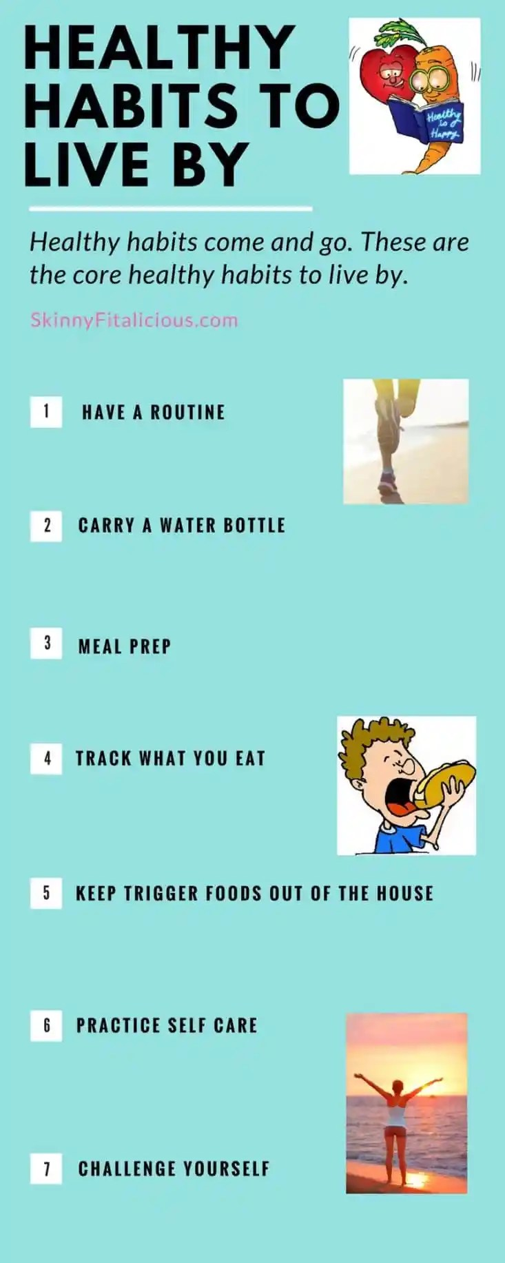 Over the years, I've built many healthy habits. While some have come and gone as I'm living beyond the scale, these are the healthy habits I live by.