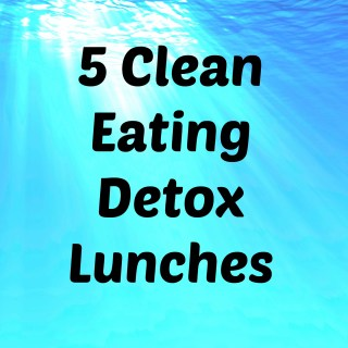 5 Clean Eating Detox Lunches