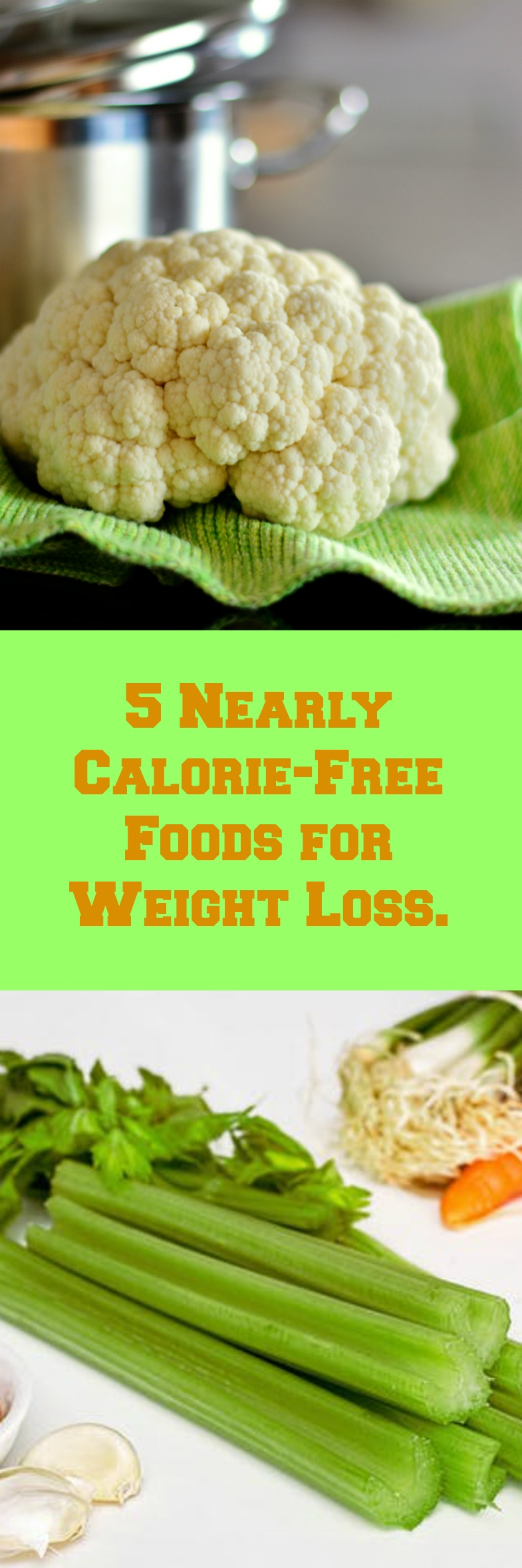 Start the fall season the right way by choosing 5 Nearly Calorie-Free Foods for Weight Loss. These are your