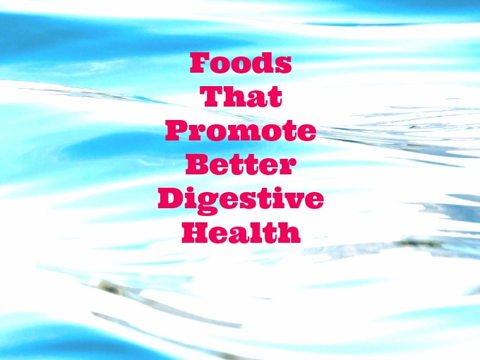 Foods That Promote Better Digestive Health