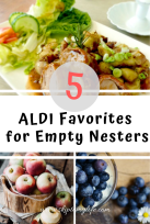 These 5 ALDI favorites for Empty Nesters will keep you in budget.