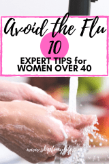 Escaping the flu this season can be tricky. Try these 10 expert tips for women over 40.