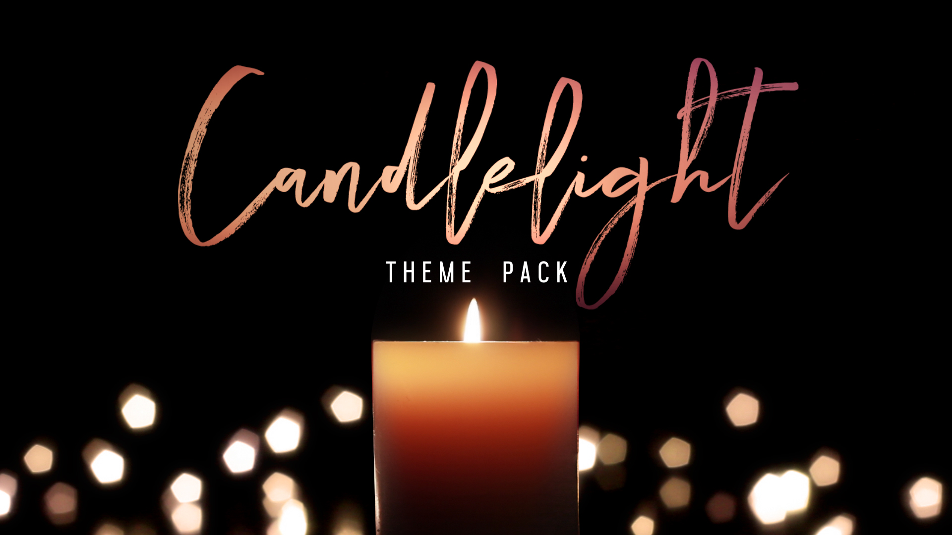 Candlelight Theme Pack The Skit Guys