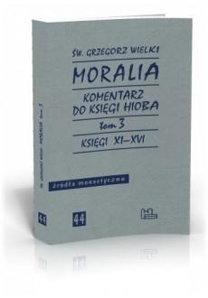 Moralia t. 3 — św. Grzegorz Wielki. Komentarz do Księgi Hioba. Księgi XI-XVI