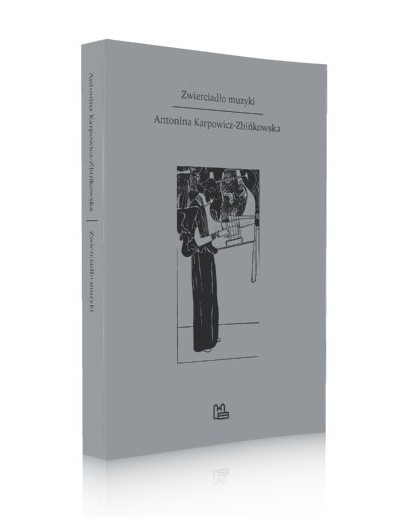 Zwierciadło muzyki — Antonina Karpowicz-Zbińkowska