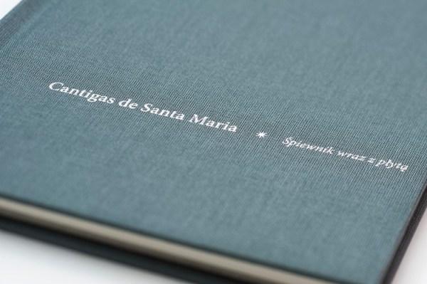 Cantigas de Santa Maria. Śpiewnik wraz z płytą