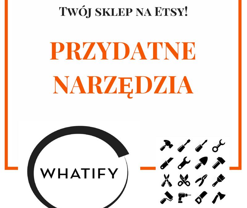 Narzędzia przydatne na Etsy – Whatify