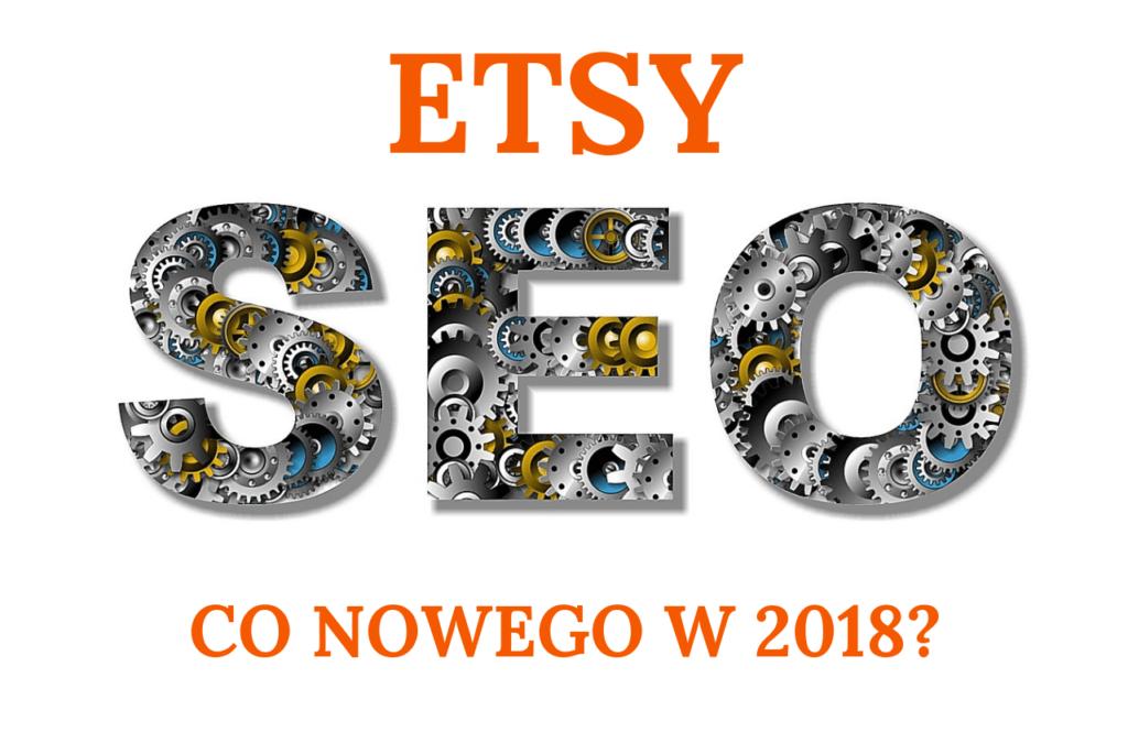 Co nowego w Etsy SEO w 2018 r.