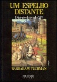 Barbara Tuchman; Um Espelho Distante - O terrível século XIV (Skoob)