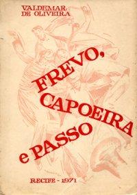 Frevo, Capoeira e Passo