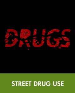 Street Drug Use