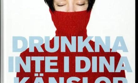 Drunkna inte i dina känslor – en överlevnadsbok för sensitivt begåvade