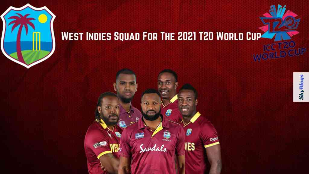 West Indies Squad For The 2021 T20 World Cup