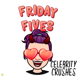 Read more about the article Friday Fives: Crushes