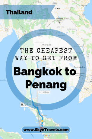 The Cheapest Way to Get from Bangkok to Penang Pin