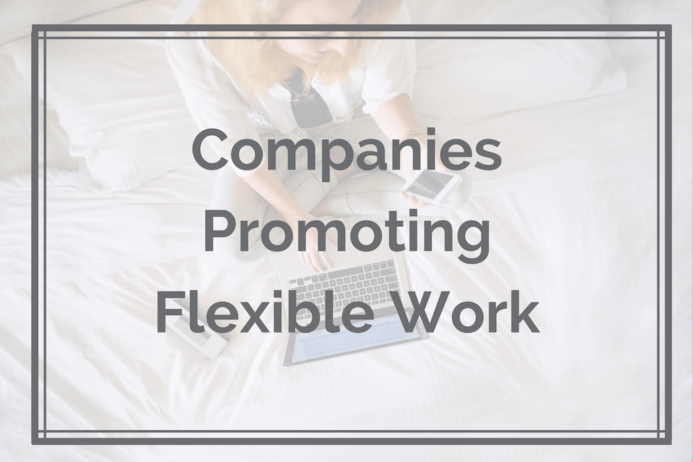 Companies Promoting Flexible Work