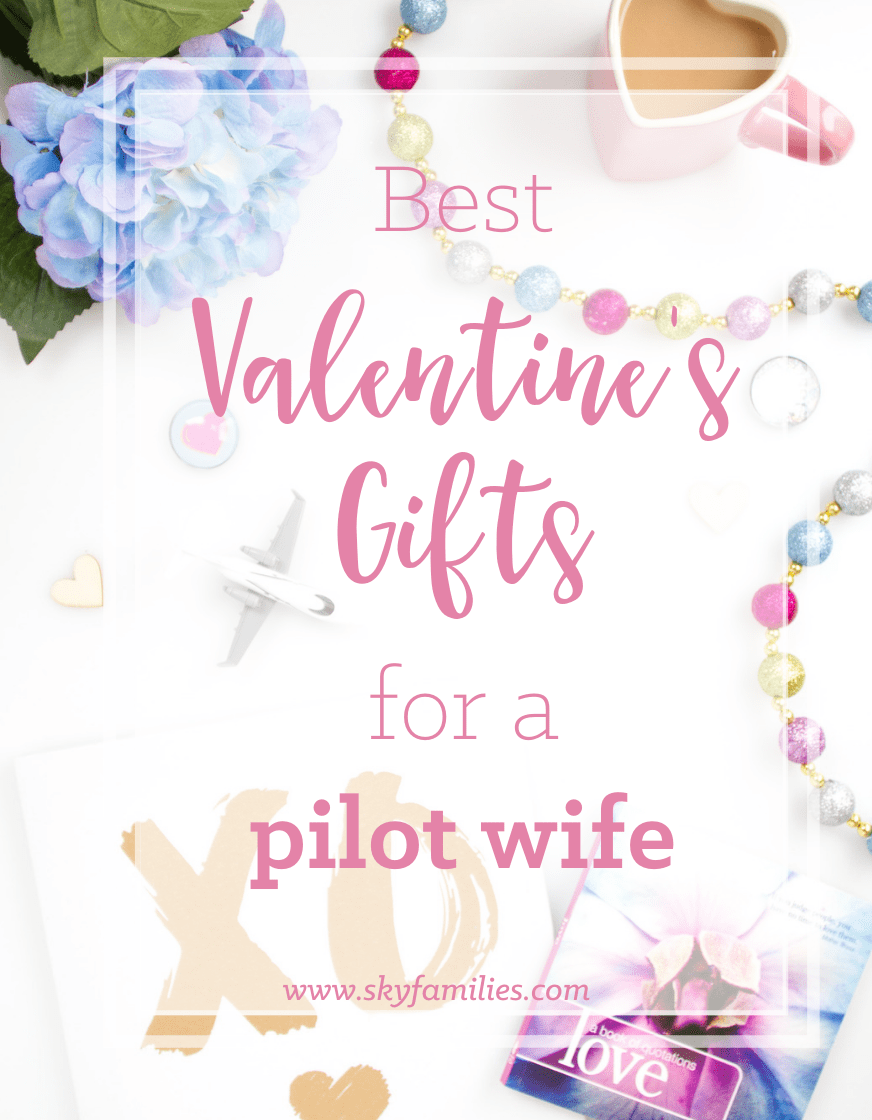 Best Valentine's Gifts for a Pilot Wife